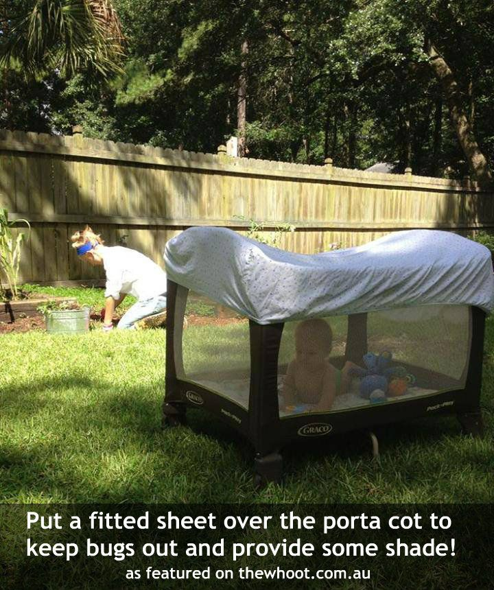 Put a fitted Sheet over the Porta cot to keep bugs out and provide some shade! So obvious yet I never thought of it!