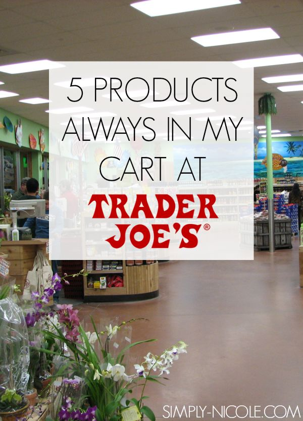 5 Products Always in My Cart at Trader Joe's - Simply Nicole