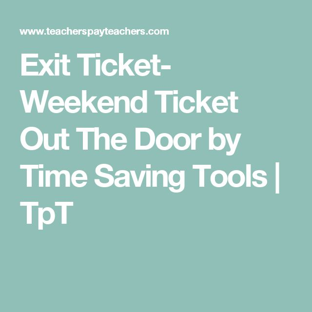 Exit Ticket- Weekend Ticket Out The Door by Time Saving Tools | TpT