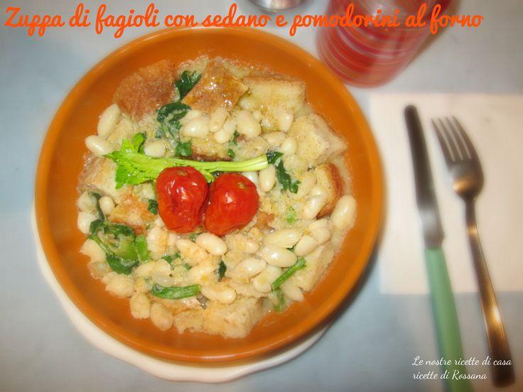 """Zuppa di fagioli con sedano e pomodori cotti al forno . Il valore aggiunto... sono i pomodorini al forno, insomma non la solita """"zuppa""""!!!"""