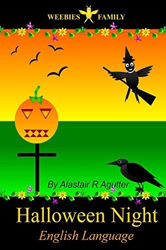 Weebies Family Halloween Night English Language: English Language British Full Colour (Children's Weebies Book 1) by Alastair Agutter, http://www.amazon.co.uk/dp/B00OXQK746/ref=cm_sw_r_pi_dp_8EJtub0CC73YT