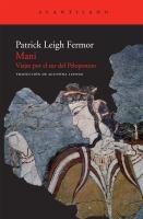 Mani : viajes por el sur del Peloponeso / Patrick Leigh Fermor