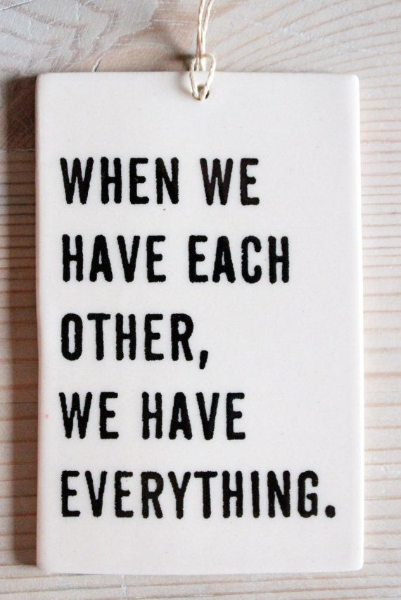 Quotes We Love Each Other: Porcelain Tag Screenprinted Text When We Have Each Other