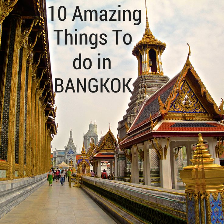 Find out 10 Amazing Things to do in Bangkok!