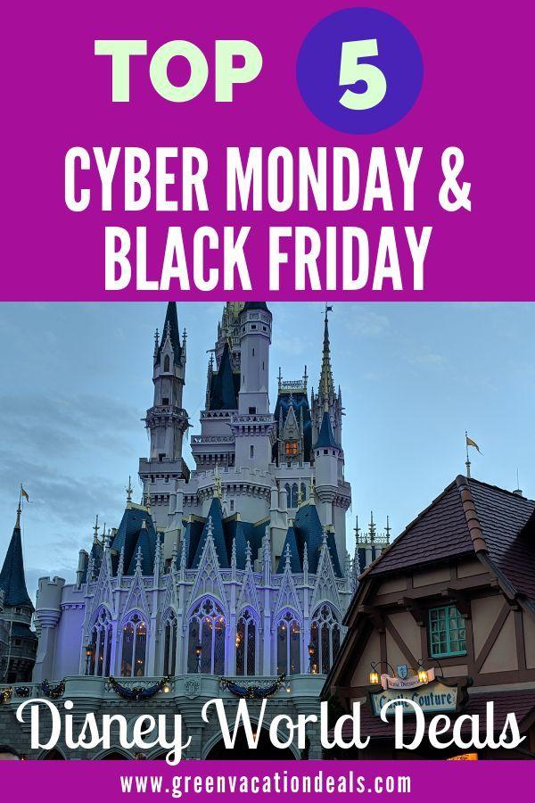 Top 5 Cyber Monday Black Friday Disney World Deals Green Vacation Deals Disney World Deals Disney World Tickets Disney World