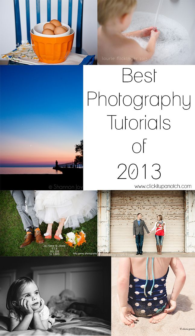 Best Photography Tips of 2013 - Click It Up a Notch