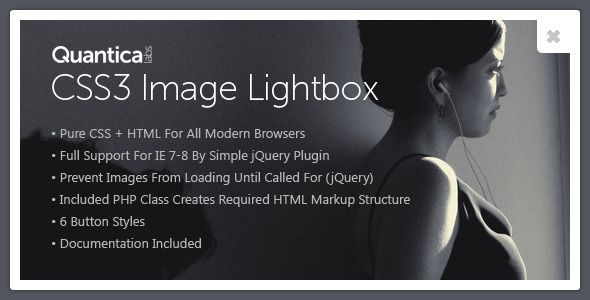 CSS3 Image Lightbox is a collection of custom stylesheets used to display large images by using modal dialogs. Tags: css3, gallery, image, lightbox, photo.
