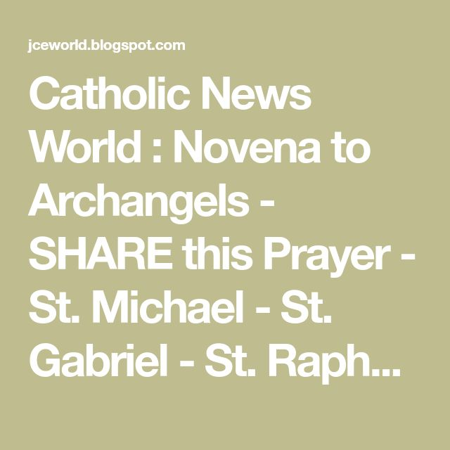 Catholic News World : Novena to Archangels - SHARE this Prayer - St. Michael - St. Gabriel - St. Raphael