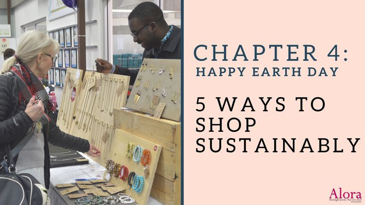 5 ways to shop sustainably! - Make every day Earth day!