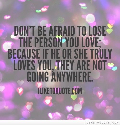 Quotes About Being Afraid To Lose Someone: 135 Best Relationships Quotes Images On Pinterest