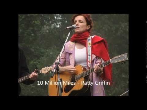 10 Million Miles ~ Patty Griffin