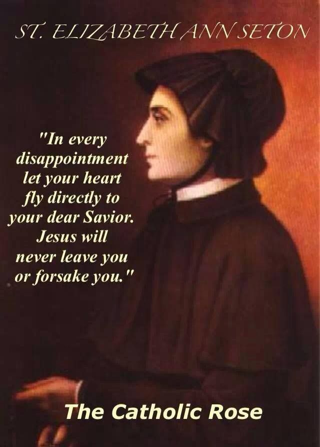 St. Elizabeth Ann Seton - Happy Feast Day (Belated) - Jan. 4th