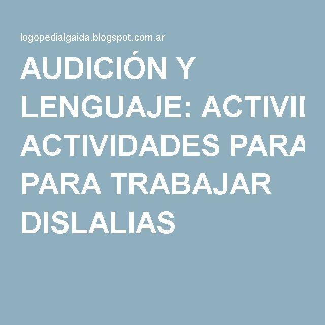 AUDICIÓN Y LENGUAJE: ACTIVIDADES PARA TRABAJAR DISLALIAS
