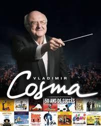 Pour fêter ses 50 ans de succès,  tournée de Concerts du compositeur Vladimir Cosma... et le Dim.9 oct.2016 au Palais des Congrès de Paris
