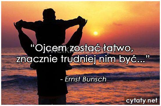 Ojcem zostać łatwo... #Bunsh-Ernest,  #Ojciec, #Rodzina