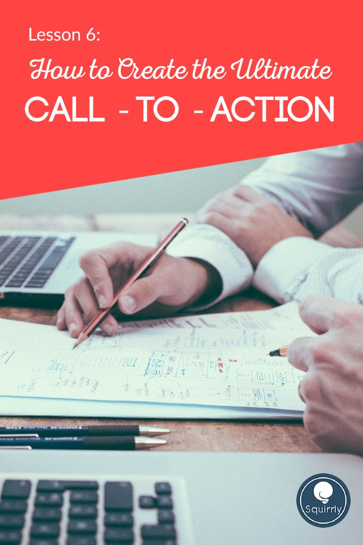 Lesson 6 How to Create the Ultimate Call-to-Action