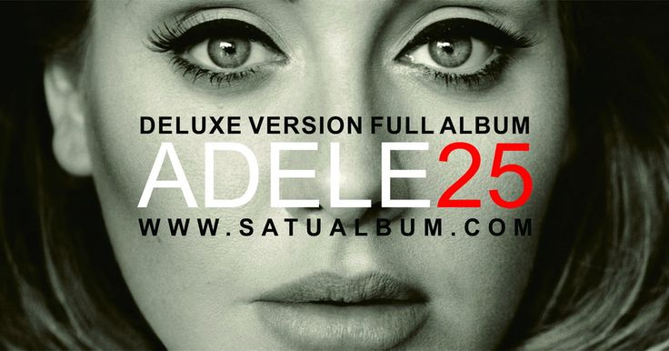 Download Adele Album 25 komplit satu album berisikan 14 MP3 hanya di http://satualbum.com/adele-25-full-deluxe-version-rar.html