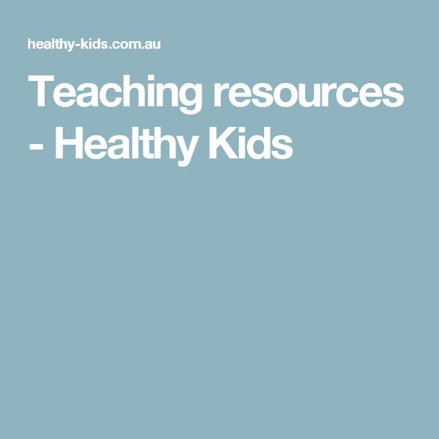 Teaching resources - Healthy Kids