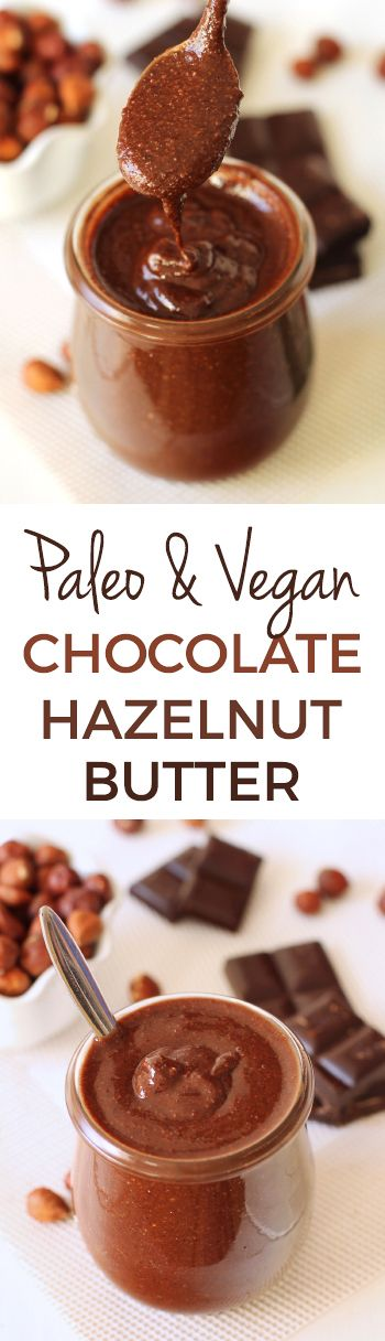 Paleo Chocolate Hazelnut Butter Spread (vegan, gluten-free, and dairy-free) – naturally sweetened and incredibly easy