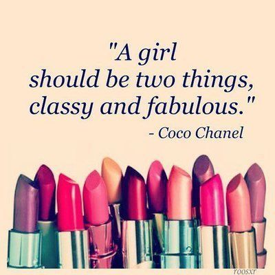 A girl should be two things, classy & fabulous...Coco Chanel quote makeup lipstick girly quote coco chanel girl quote fashion quote costnetics