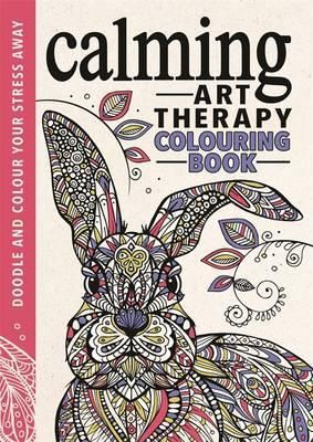 And Colour Your Stress Away By Richard Merritt Buy A Discounted Hardcover Of Calming Art Therapy Online From Australias Leading Bookstore