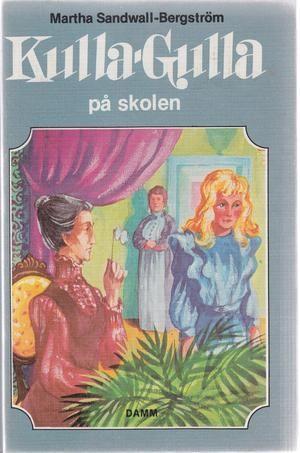 """Kulla-Gulla på skolen - Kulla-Gulla bøkene 7"" av Martha Sandwall-Bergström"