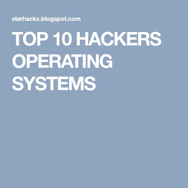TOP 10 HACKERS OPERATING SYSTEMS