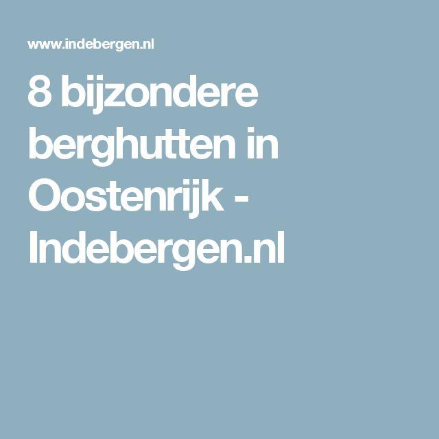 8 bijzondere berghutten in Oostenrijk - Indebergen.nl