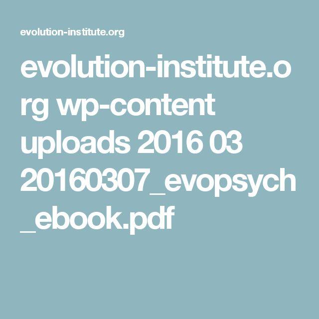 evolution-institute.org wp-content uploads 2016 03 20160307_evopsych_ebook.pdf