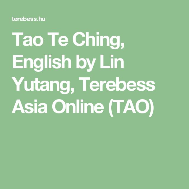 Tao Te Ching, English by Lin Yutang, Terebess Asia Online (TAO)