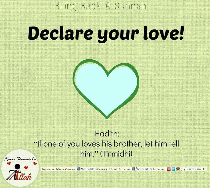 The Sisters are very vocal in declaring their love to each other but very few would actually love one another for the Sake of Allah. So the first thing is to Love for the Sake of Allah and then declare it.  The brothers are very far behind in this aspect as even if they do love someone for the Sake of Allah they find it very difficult to proclaim .   #declare #love #sake #Allah #revive #sunnah #learnislam