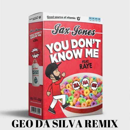 Jax Jones ft. Raye - You Don't Know Me (Geo Da Silva Remix)