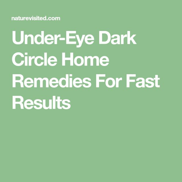Under-Eye Dark Circle Home Remedies For Fast Results