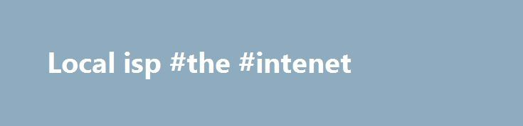 Local isp #the #intenet http://internet.remmont.com/local-isp-the-intenet/  Pyramid.Net FIRST MONTH FREE FOR NEW INTERNET SERVICE. From now until the 1st of December, new customers will receive their first month's service free. Contact our office at 775-884-3202 to order your internet connection today! DID YOU UPDATE TO WINDOWS 10 AND WISH YOU HADN'T? There is an option in Windows 10 to restore the […]