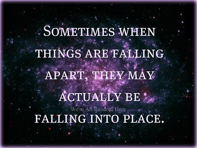 #Sometims when #things are #falling #apart, they #may actually be falling int #place  #inspirational #quote: Remember This, God, Hope Quotes, So True, Fall Apartment, Perspective, Places, Inspiration Quotes, Keep The Faith