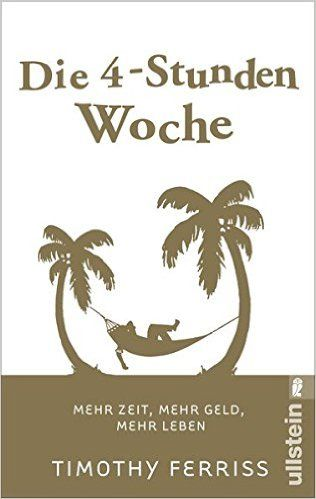 Die 4-Stunden-Woche: Mehr Zeit, mehr Geld, mehr Leben: Amazon.de: Timothy Ferriss, Christoph Bausum: Bücher
