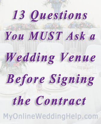 13 Questions You Must Ask Your Wedding Venue Before Signing a Contract | My Online Wedding Help Wedding Planning Advice