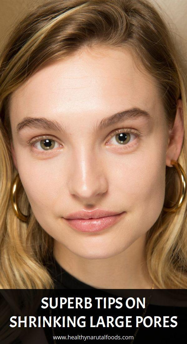 Superb Tips on Shrinking Large Pores – Healthy Narutal Foods