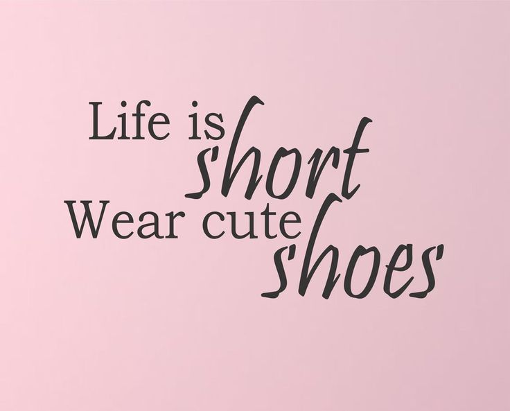 "Life is Short Wear Cute Shoes! Here's a great wall quote for the bedroom or closet. Dimensions: This quote measures 22"" wide and 12"" tall. Looking for a different size? We can make you a custom wall g"