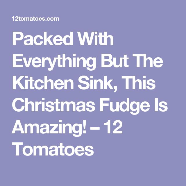Packed With Everything But The Kitchen Sink, This Christmas Fudge Is Amazing! – 12 Tomatoes