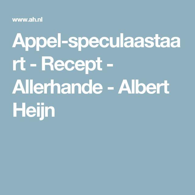 Appel-speculaastaart - Recept - Allerhande - Albert Heijn