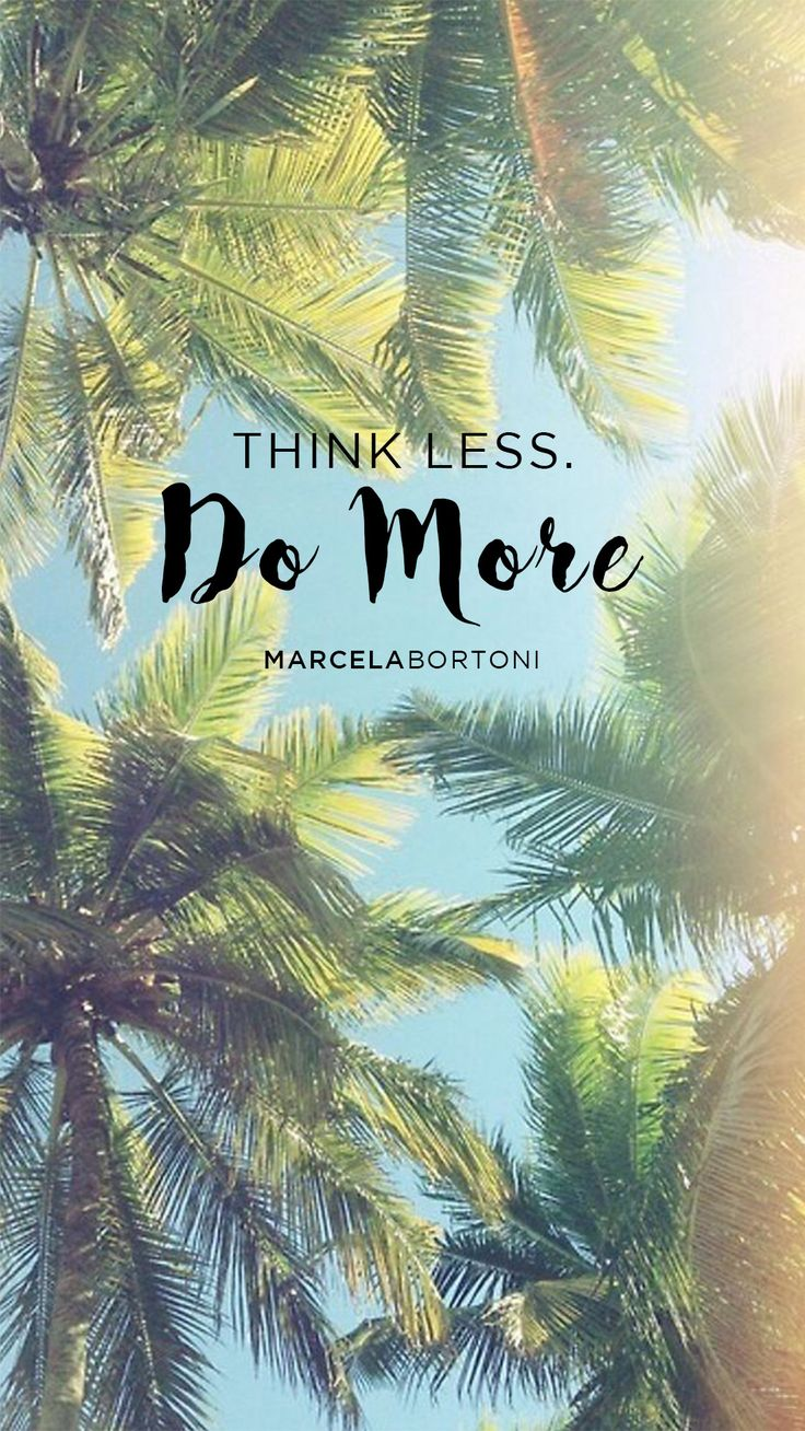 Think less, do more. | iphone wallpapers | Palm tree iphone wallpaper, Iphone wallpaper, Summer ...