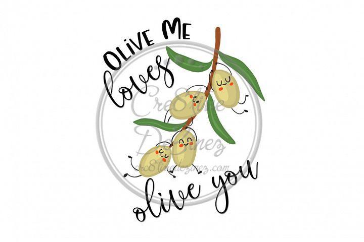Download Olive Me Loves Olive You - Kitchen Pun - Sublimation File ...