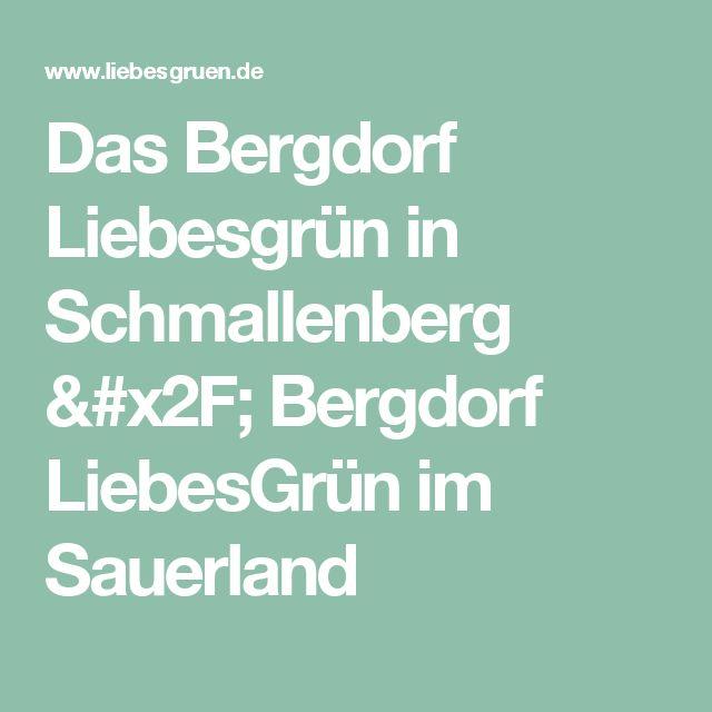 Das Bergdorf Liebesgrün in Schmallenberg / Bergdorf LiebesGrün im Sauerland
