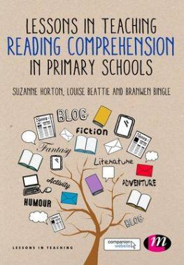 Lessons in Teaching Reading Comprehension in Primary Schools by Suzanne Horton and Louise Beattie