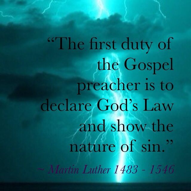 """""""The first duty of the Gospel preacher is to declare God's Law and show the nature of sin."""