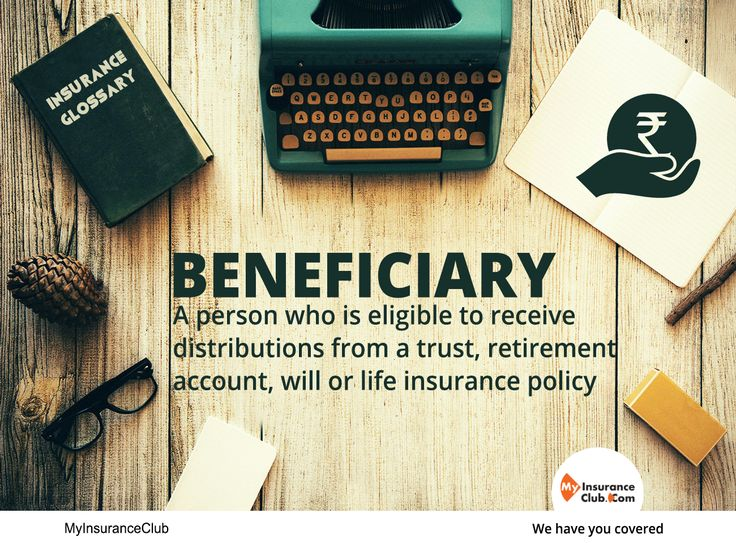 BENEFICIARY: A person who is eligible to receive distributions from a trust, retirement account, will or life insurance policy.  Explore more: https://www.myinsuranceclub.com/ #Beneficiary #Insuranceglossary