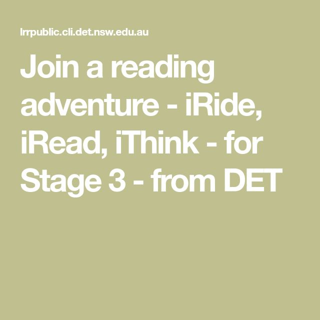 Join a reading adventure - iRide, iRead, iThink - for Stage 3 - from DET