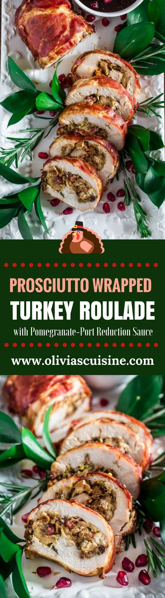 Prosciutto Wrapped Turkey Roulade with Pomegranate-Port Reduction Sauce   www.oliviascuisine.com   No time to roast a whole turkey? Knock the socks off your guests with this simple and quick to assemble turkey roulade. Moist, stuffed with pancetta, pistachio and cranberries, wrapped in Prosciutto di Parma and served with a lip-smacking pomegranate port reduction sauce. One bite and the holidays will never be the same again! (Sponsored by @parmaham.)