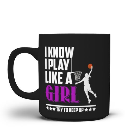 """# Best Mug Ideas For Basketball Lover .  Perfect mug-mug for everyday-use or useing to the theatre, library, public-places,park,book-store,library or simply for everyday-use.Also a perfect-gift for Holiday,Birthday.. Best-Gift-Option for Birthdays,Christmas', Anniversaries,Father-Day or useing to the public-places, theatre, book-store,park.Perfect """"I-Know I-Play' Like A-Girl,Try-To Keep-Up,Basketball,Ballers',Players,Sports,Coaching,Gift,mug"""